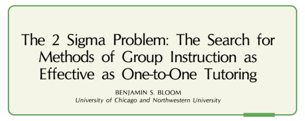 Benjamin Blooms 2 Sigma Problem