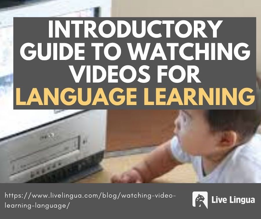watching videos for language learning