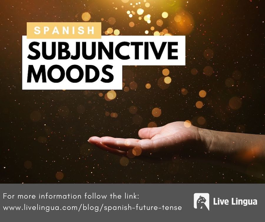 spanish subjunctive moods
